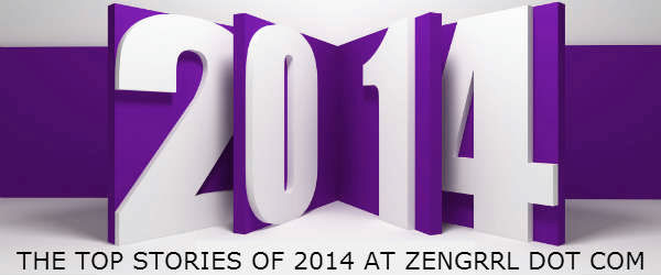 The Top Ten Posts of 2014 at Zengrrl dot com