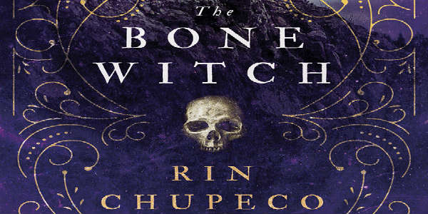 This is the Zengrrl book review of the fantasy novel The Bone Witch by Rin Chupeco, which tells the story of a young girl who learns she has magic.
