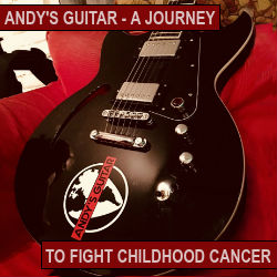 Andy's Guitar - a journey to fight childhood cancer featuring legendary guitarists