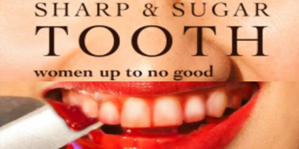 Sharp & Sugar Tooth (Women Up to No Good)