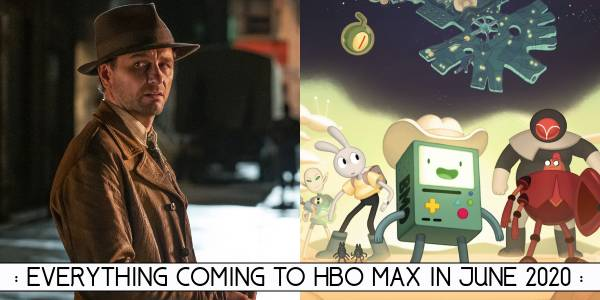 Everything Coming to HBO Max in June 2020