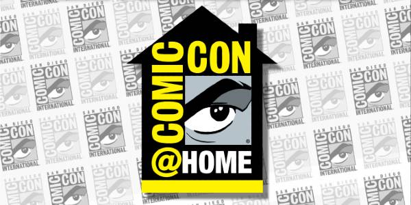 San Diego Comic-Con Goes Online With Comic-Con@Home July 22-26, 2020