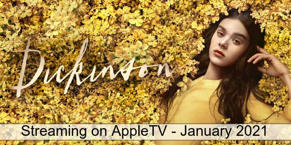 Streaming on Apple TV in January 2021 - Dickinson