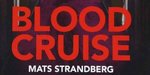 Blood Cruise by Mats Strandberg book review