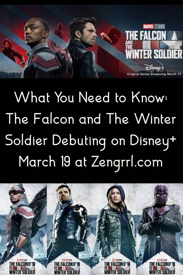 What You Need to Know The Falcon and The Winter Soldier Debuting on Disney+ March 19