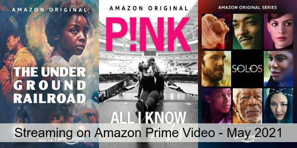 Everything Coming to Amazon Prime Video in May 2021