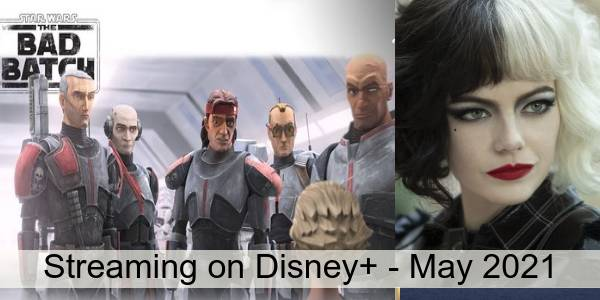 Everything Coming to Disney+ in May 2021
